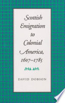 Scottish Emigration to Colonial America  1607 1785