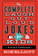 The Complete Laugh Out Loud Jokes For Kids