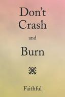Don t Crash and Burn Book