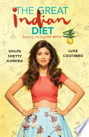 """The Great Indian Diet: Busting the big FAT MYTH"" by Shilpa Shetty Kundra, Luke Coutinho"