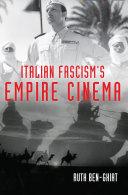 Italian Fascism's Empire Cinema