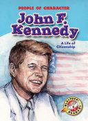 John F. Kennedy: A Life of Citizenship [Pdf/ePub] eBook