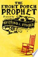 The Front Porch Prophet Book PDF