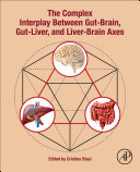 The Complex Interplay Between Gut Brain  Gut Liver  and Liver Brain Axes