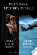 Riley Paige Mystery Bundle Once Lured 4 And Once Hunted 5