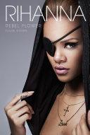 Rihanna: Rebel Flower [Pdf/ePub] eBook
