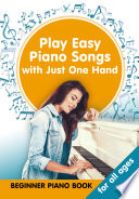 Play Easy Piano Songs with just One Hand