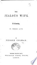 Comedy of the Jealous Wife  etc  With a titlepage bearing the imprint  C  Cooke  London