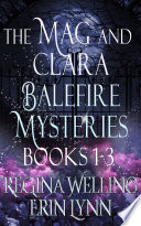 The Mag and Clara Balefire Mysteries Books 1 3