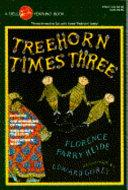 Treehorn Times Three