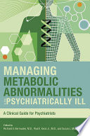 Managing Metabolic Abnormalities In The Psychiatrically Ill Book PDF