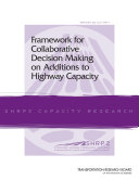 Framework for Collaborative Decision Making on Additions to Highway Capacity