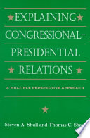 Explaining Congressional-Presidential Relations
