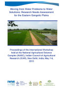 Moving from water problems to water solutions  research needs assessment for the eastern Gangetic Plains