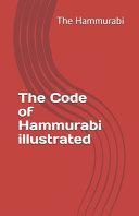The Code of Hammurabi Illustrated