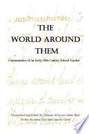 The World Around Them: Commentaries of An Early 20th Century School Teacher