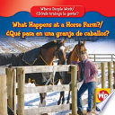 What Happens at a Horse Farm? / ¿Qué pasa en una granja de caballos? by Amy Hutchings PDF