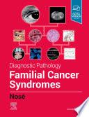 Diagnostic Pathology: Familial Cancer Syndromes E-Book