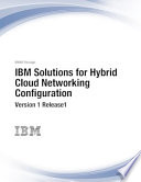 IBM Solutions for Hybrid Cloud Networking Configuration Version 1 Release1