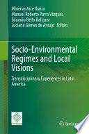 Socio Environmental Regimes and Local Visions