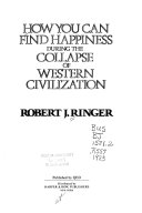 How You Can Find Happiness During the Collapse of Western Civilization