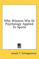 Why Winners Win Or Psychology Applied to Sports