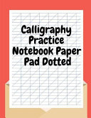 Calligraphy Practice Notebook Paper Pad Dotted: Calligraphy Set for Beginners to Learn, Calligraphy Set Strater Kit Hand Lettering, Calligraphy Workbo