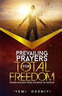 Prevailing Prayers for Total Freedom