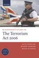 Blackstone S Guide To The Terrorism Act 2006 Book PDF
