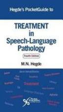 Hegde's Pocketguide to Treatment in Speech-Language Pathology