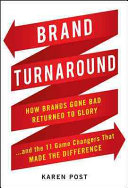 Pdf Brand Turnaround: How Brands Gone Bad Returned to Glory and the 7 Game Changers that Made the Difference