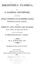 Bibliotheca Classica  Or  A Classical Dictionary