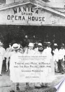 Theatre and Music in Manila and the Asia Pacific  1869 1946