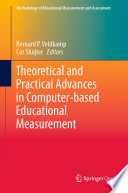Theoretical and Practical Advances in Computer-based Educational Measurement Book Cover