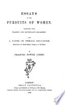 essays on the pursuits of women   google books essays on the pursuits of women frances power cobbe full view