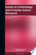 Issues in Criminology and Criminal Justice Research  2011 Edition