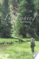 """""""Fly Fishing in Northern New Mexico"""" by Craig Martin"""