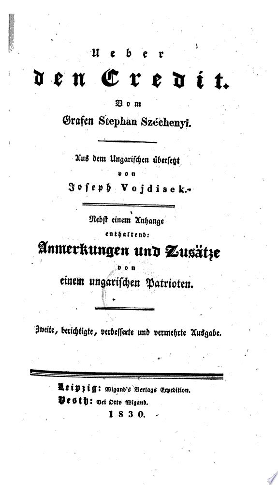 Ueber den Credit  aus dem Ungarischen   bers  von Joseph Vojdisek  Nebst einem Anhange  etc    2  verb  u  verm  Ausg