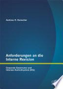 Anforderungen an die Interne Revision: Corporate Governance und Internes Kontrollsystem (IKS)