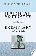 Radical Christian and Exemplary Lawyer