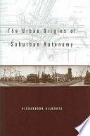 The Urban Origins of Suburban Autonomy