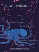 First, We Make the Beast Beautiful Pdf/ePub eBook