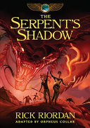 Kane Chronicles  The  Book Three The Serpent s Shadow  The Graphic Novel