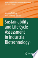 Sustainability and Life Cycle Assessment in Industrial Biotechnology