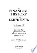 A Financial History of the United States: From the age of derivatives into the new millennium (1970-2001)
