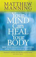 Your Mind Can Heal Your Body