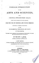 A Familiar Introduction to the Arts and Sciences ... A new edition, revised, etc. [The preface signed: T. L.]