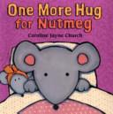 One More Hug for Nutmeg Book