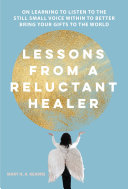 Lessons from a Reluctant Healer