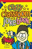 Crazy Classroom Joke Book